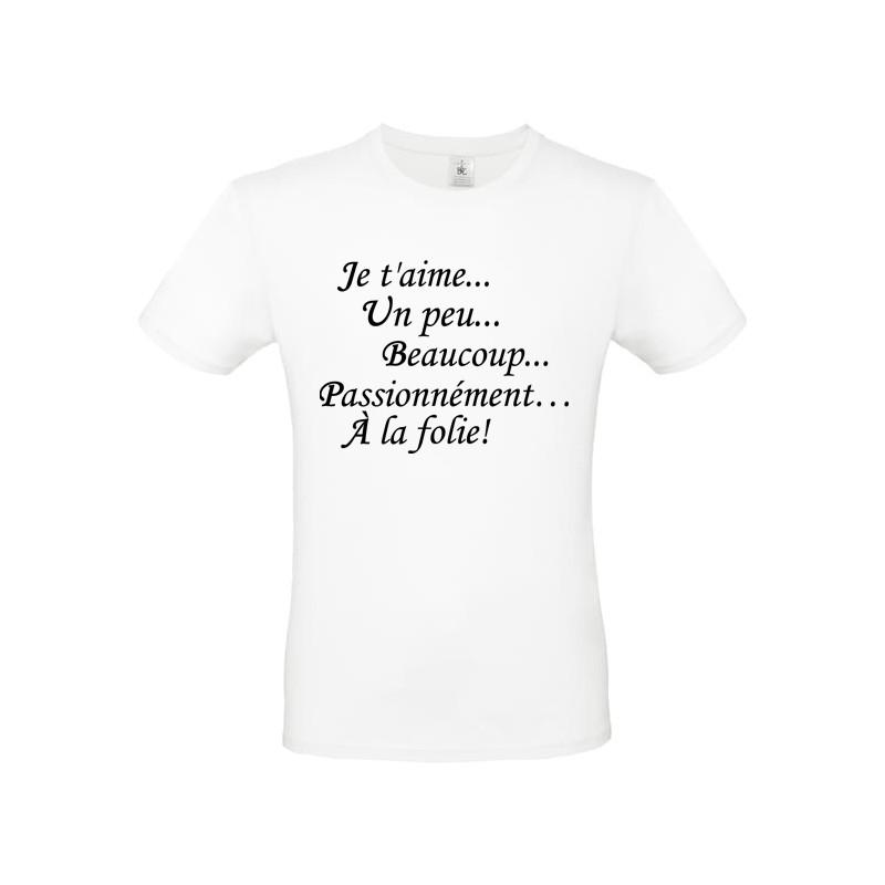 T shirt personnalisé Citation amour je t'aime un peu, beaucoup...