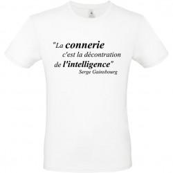 T shirt personnalisé Citation La connerie c'est la décontraction de l'intelligence