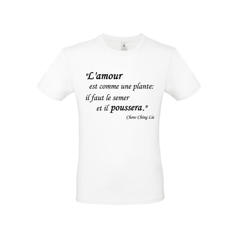 T shirt personnalisé Citation L'Amour est comme une plante il faut le semer et il poussera