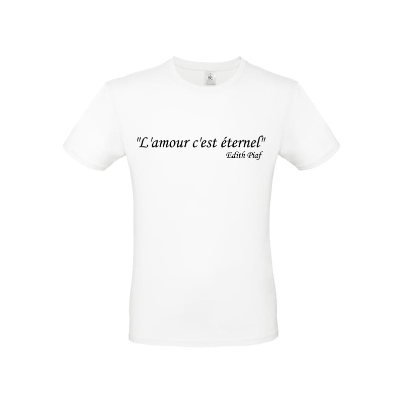 T shirt personnalisé Citation L'Amour c'est éternel