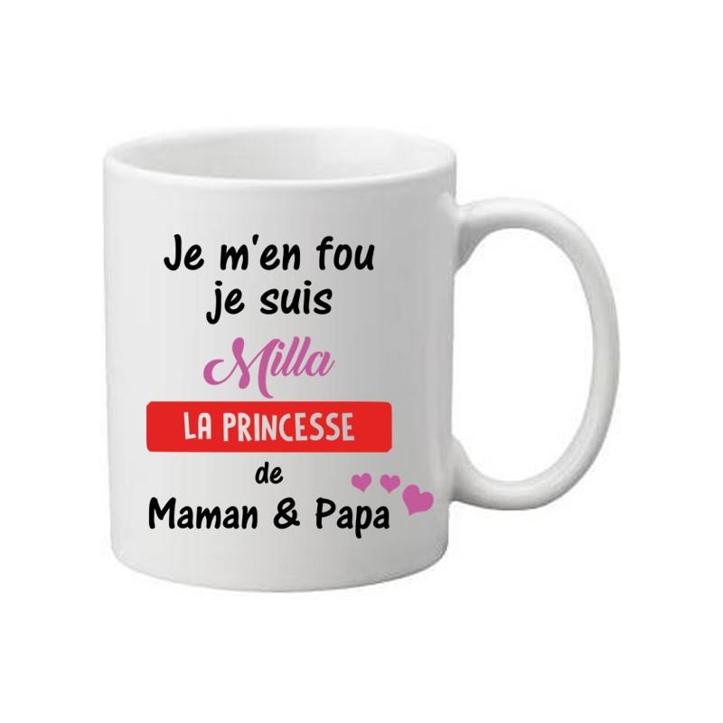 """Mug Blanc à personnaliser avec un prénom je m'en fou je suis """"prénom"""" la princesse de maman et papa"""