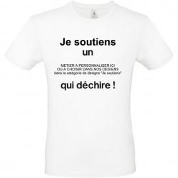 T shirt à personnaliser Je soutiens un métier