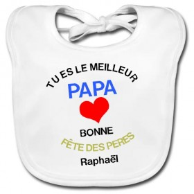 Bavoir bébé Tu es le meilleur papa bonne fête des pères