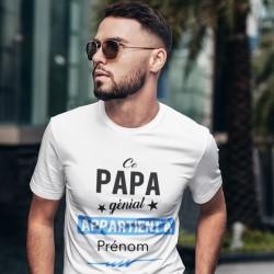 T shirt Ce papa génial appartient à