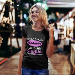T shirt femme Great job Maman je suis génial