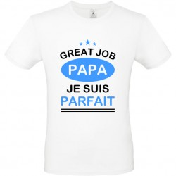 T shirt Papa Great job papa je suis parfait