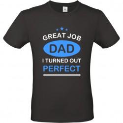 T shirt Papa Great job I turned perfect
