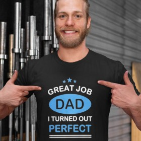 T shirt Papa Great job I turned perfect