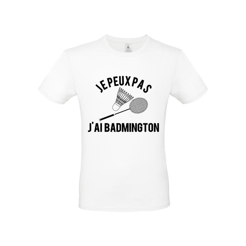 Tee shirt je peux pas j'ai badmington